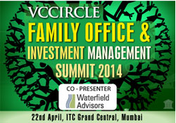 Launching VCCircle Family Office and Investment Management Summit 2014; block your calendar today