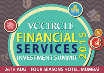 Learn from experts how digital integration is driving financial services space @ VCCircle Financial Services Investment Summit 2015