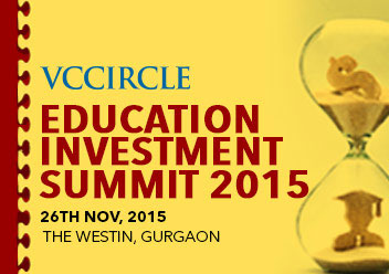 Showcase your ideas to investors and experts @ VCCircle Education Investment Summit