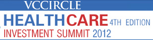 One day to go for VCCircle Healthcare Investment Summit 2012: Latest agenda, highlights, speakers