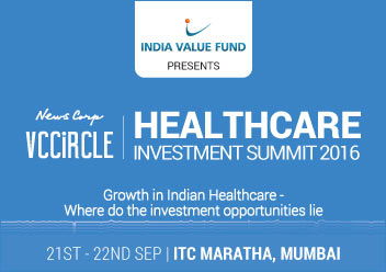 Paradigm shift in healthcare delivery models – Bringing in consumerism: Hear views @ News Corp VCCircle Healthcare Investment Summit 2016