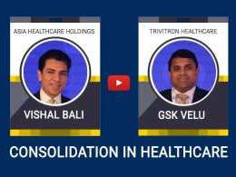 Trivitron's GSK Velu on consolidation in healthcare sector, Ayushman Bharat and more